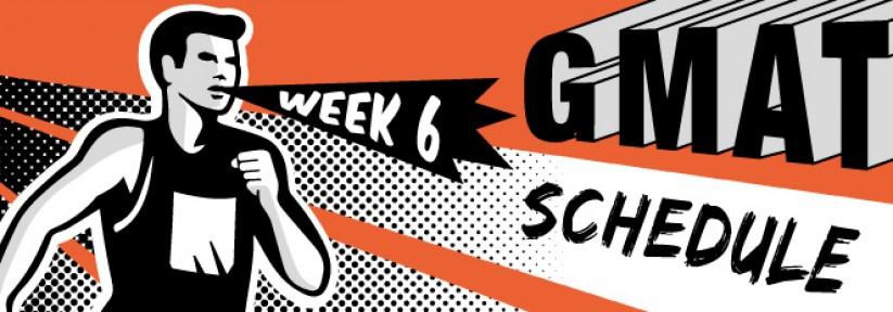 GMAT Study Schedule - Week 6   Atlantic GMAT