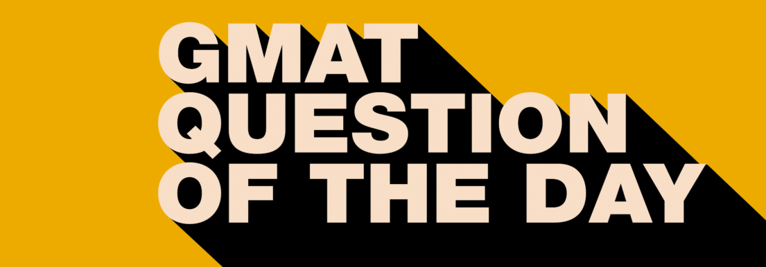 GMAT Question of the Day - PS - Word Problem