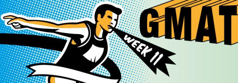 GMAT Study Schedule Week 11