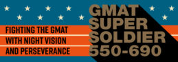 GMAT 550 to 690: Last shot for a GMAT Super Soldier