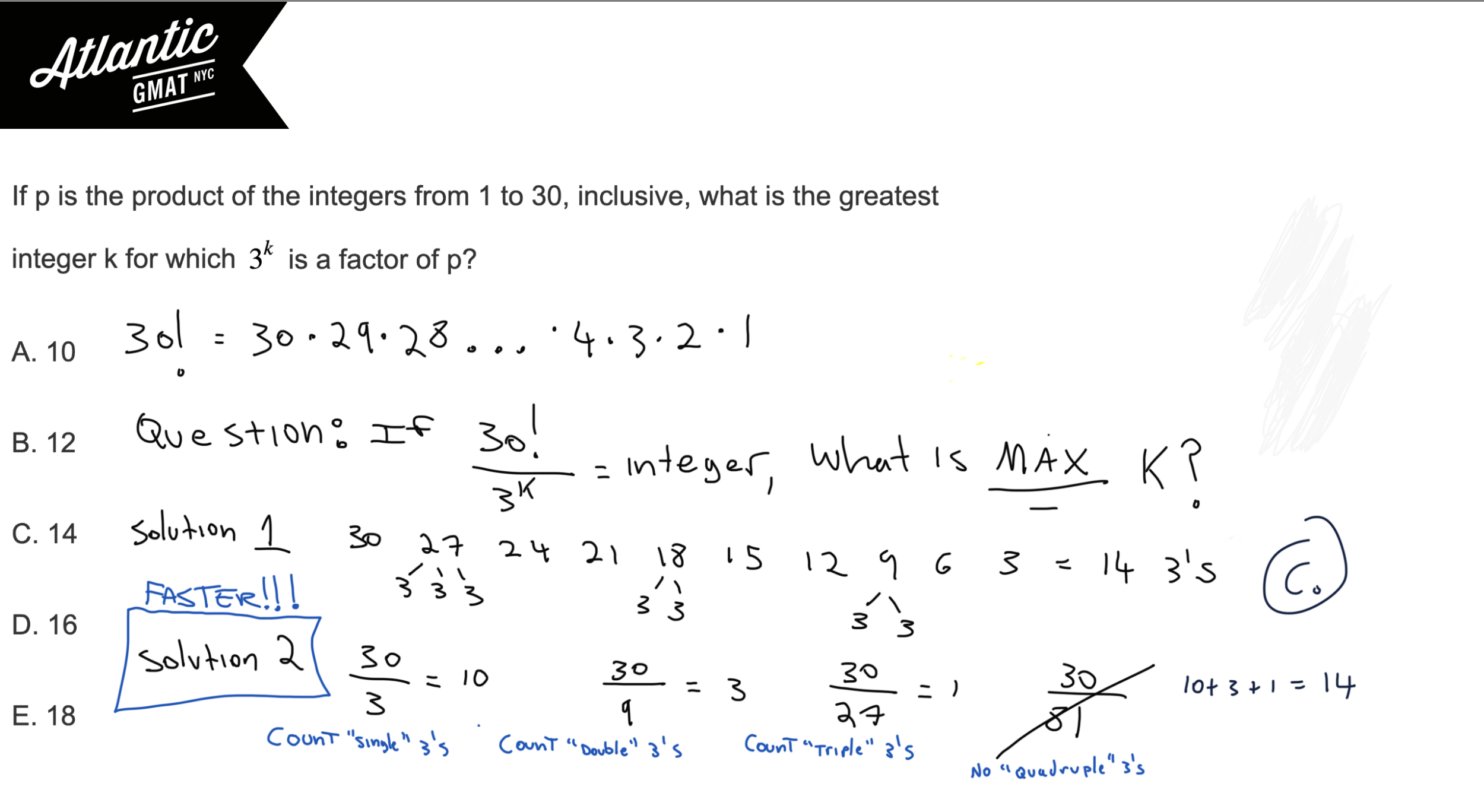 If p is the product of the integers from 1 to 30, inclusive, what is the greatest integer k for which 3k is a factor of p? GMAT Explanation Diagram
